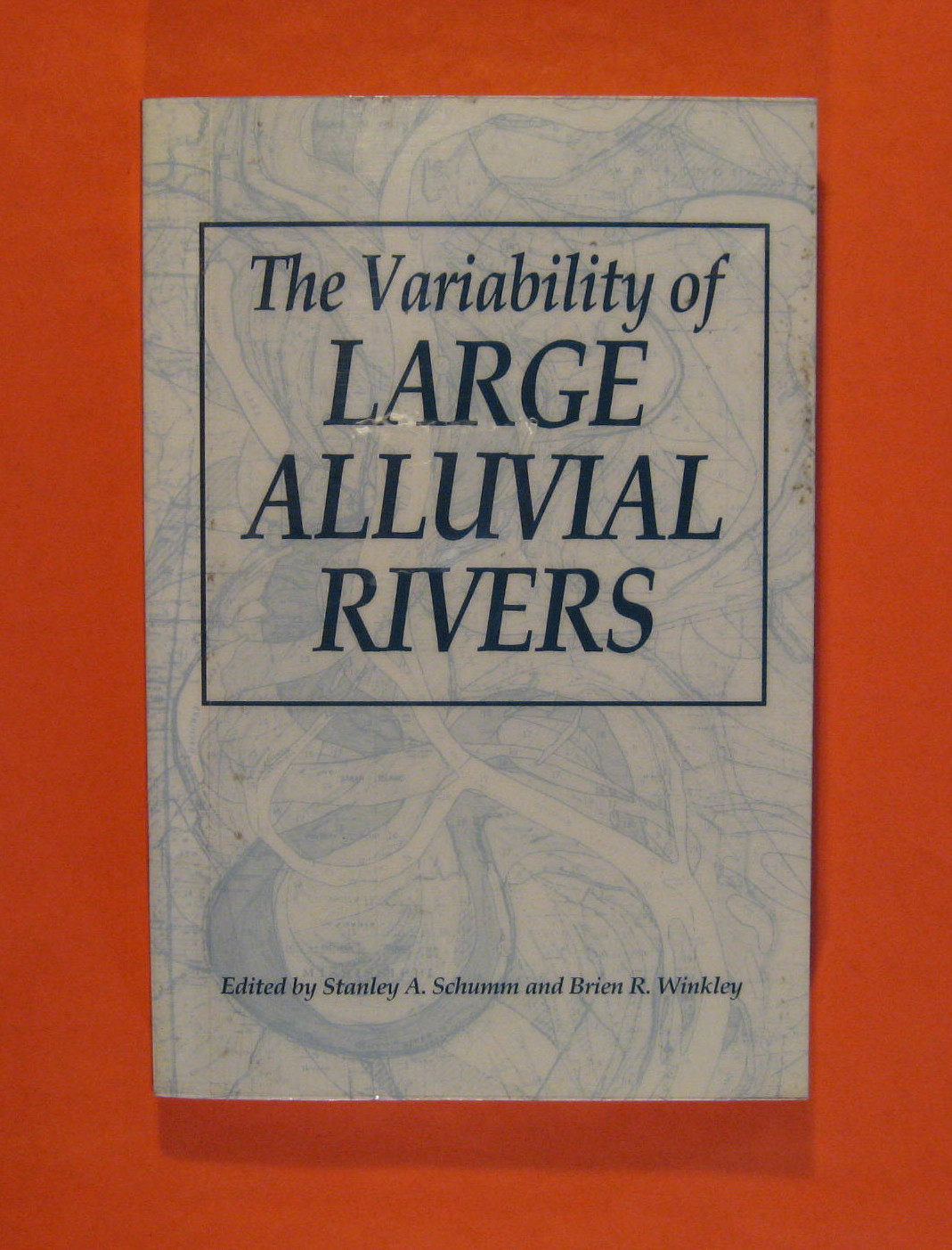 The Variability of Large Alluvial Rivers, Schumm, Stanley Alfred; Winkley, Brien R. (eds.)