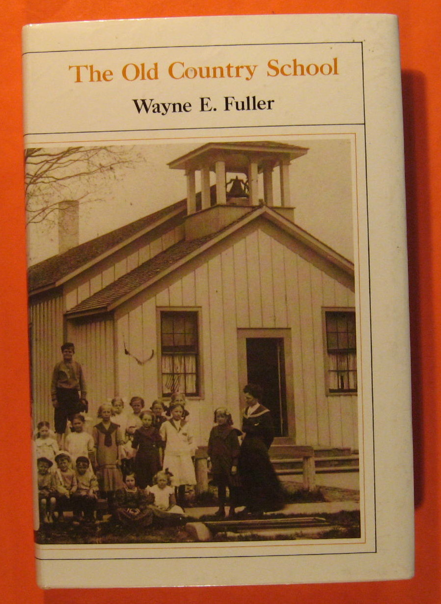 Image for Old Country School: The Story of Rural Education in the Middle West, The