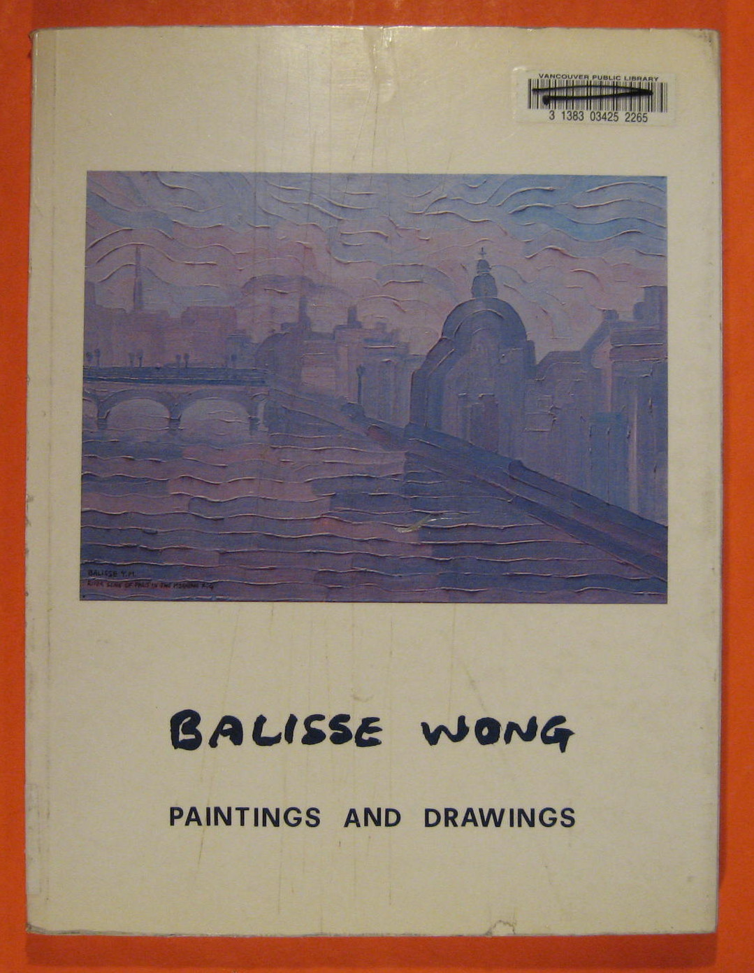 Balisse Wong: Paintings and Drawings, No Author