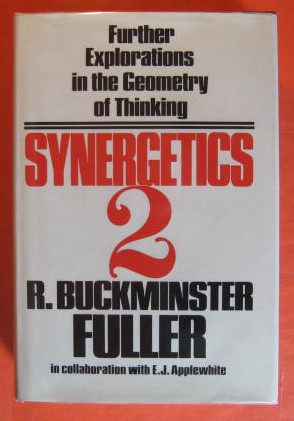 Synergetics 2; Further Explorations in the Geometry of Thinking, Fuller, R.Buckminster;Applewhite, E. J.