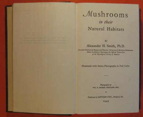 Mushrooms in Their Natural Habitats  (Volume 1), Smith, Alexander H.