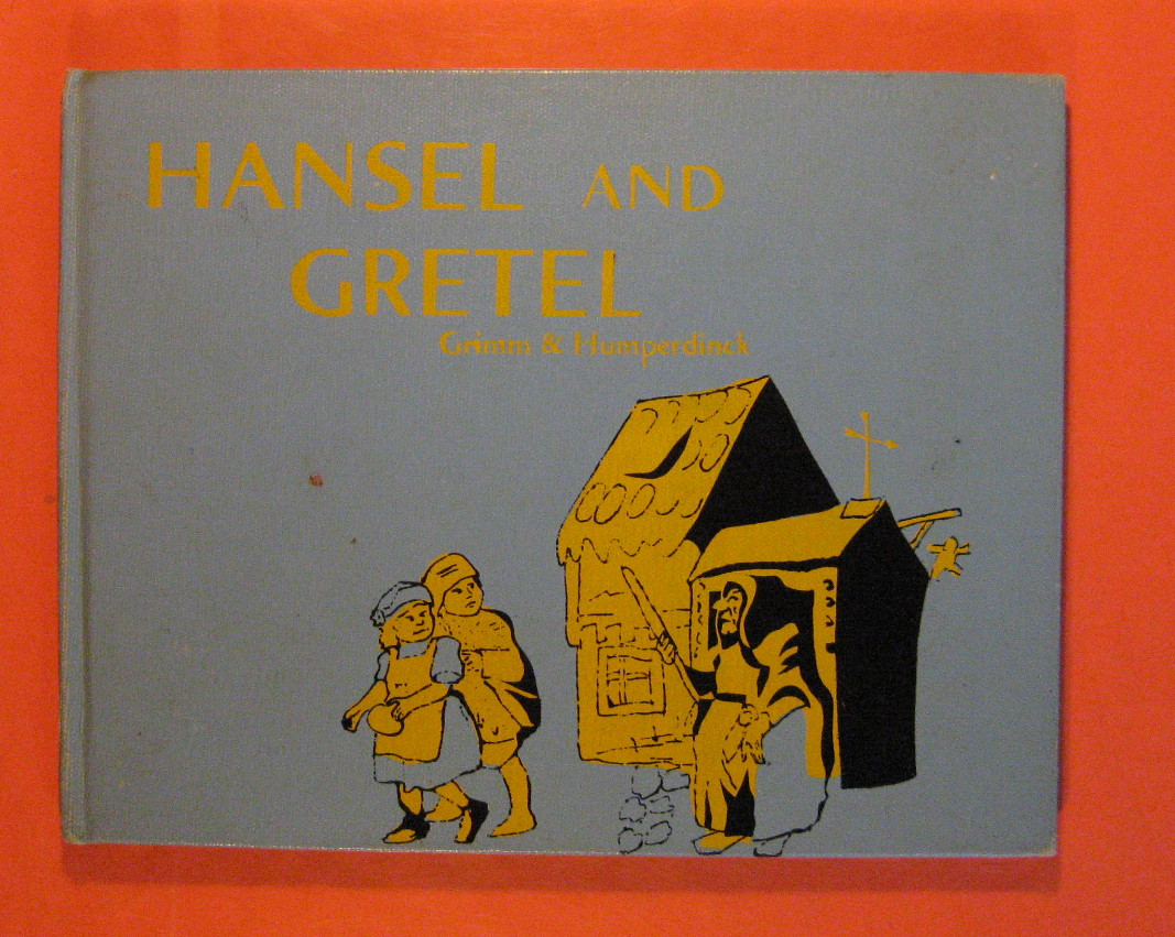 Hansel and Gretel, Grimm, William and Jacob; Humperdinck,  Engelbert