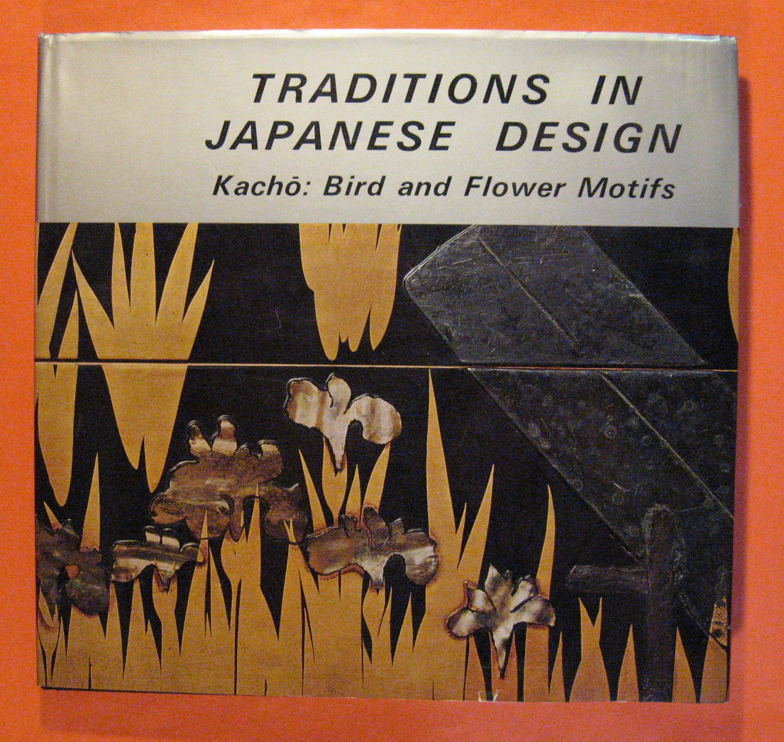Traditions in Japanese Design: Volume I Kacho: Bird and Flower Motifs, Arakawa, Hirokazu, et al