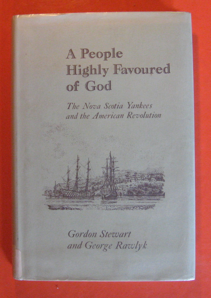 Image for People Highly Favoured of God: The Nova Scotia Yankees and the American Revolution, A