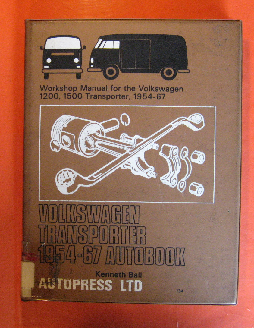 Volkswagen Transporter 1954 -'67 Autobook: Workshop manual for the Volkswagen (Volkswagon) 1200, 1500 Models of the Transporter, Ball, Kenneth