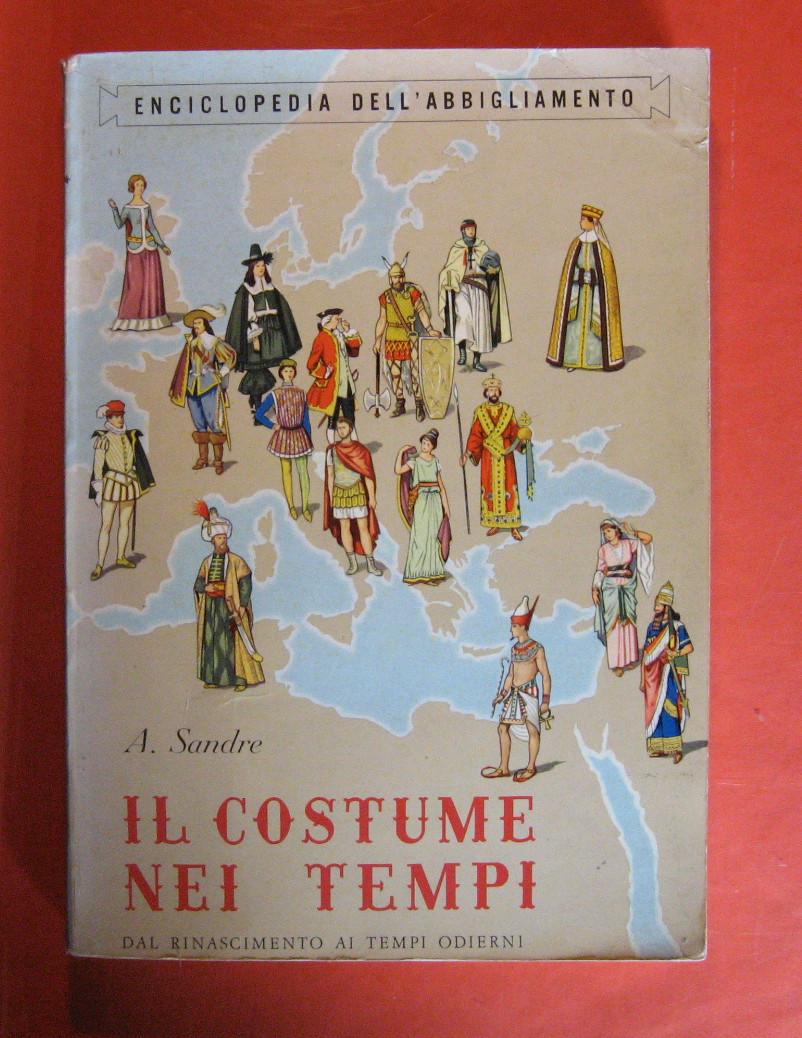 Il Costume Nei Tempi Dal Rinascimento Ai Tempi Odierni, Sandre, Antonio