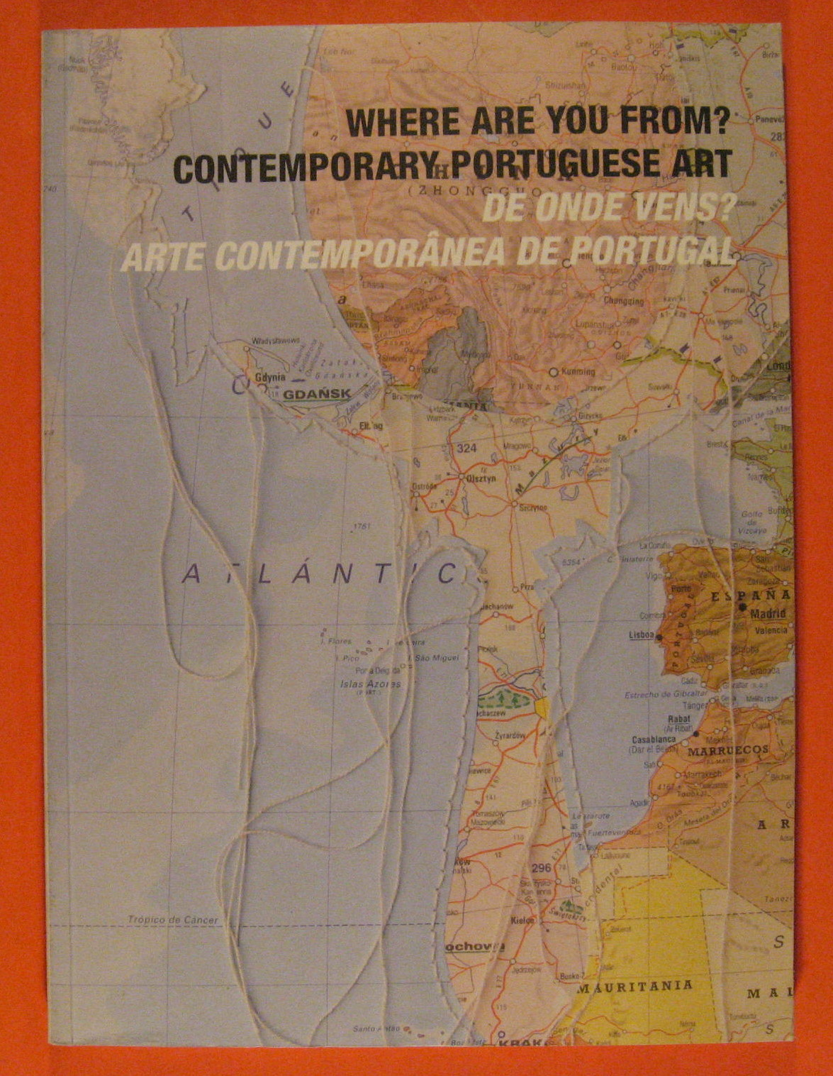 Where Are You From? Contemporary Portuguese Art. De Onde Vens? Arte Contemporanea de Portugal, Wright, Lesley (curator). Jane Gilmor and Miguel von Hafe Perez (essays)
