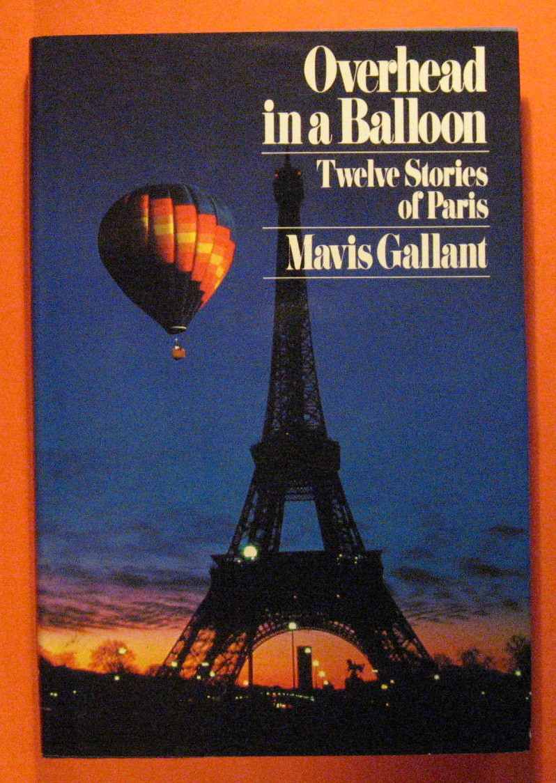 Overhead in a Balloon: Twelve Stories of Paris, Gallant, Mavis