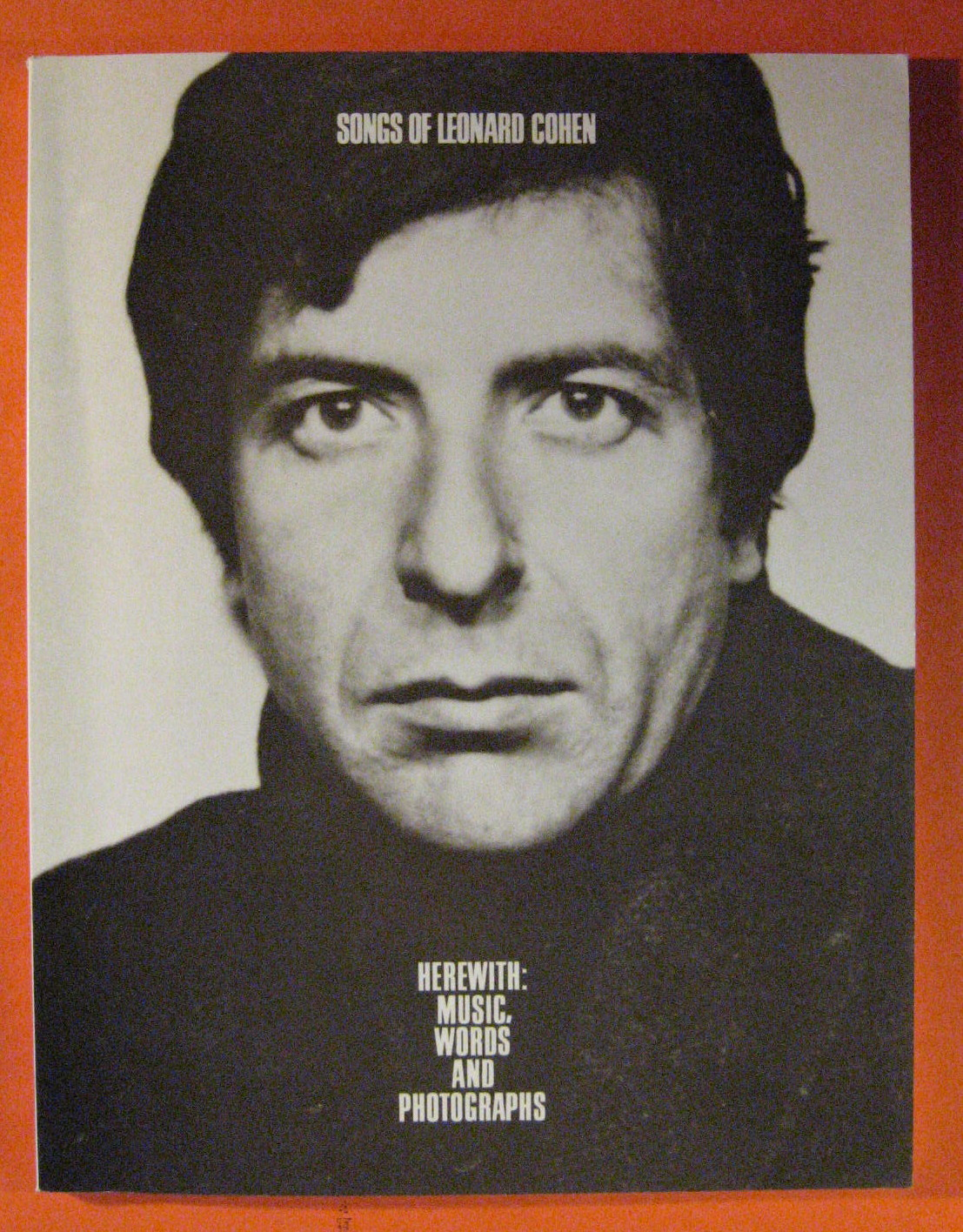 Songs of Leonard Cohen: Herewith: Music Words and Photographs, Cohen, Leonard