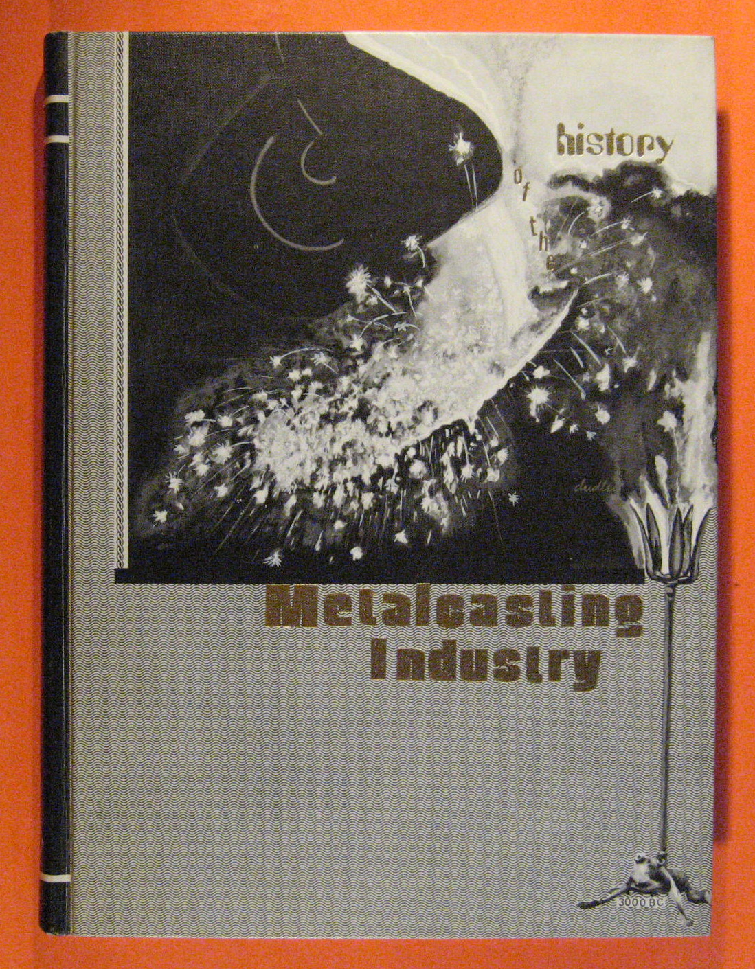History of the Metal Casting Industry  (Second Edition), Simpson, Bruce