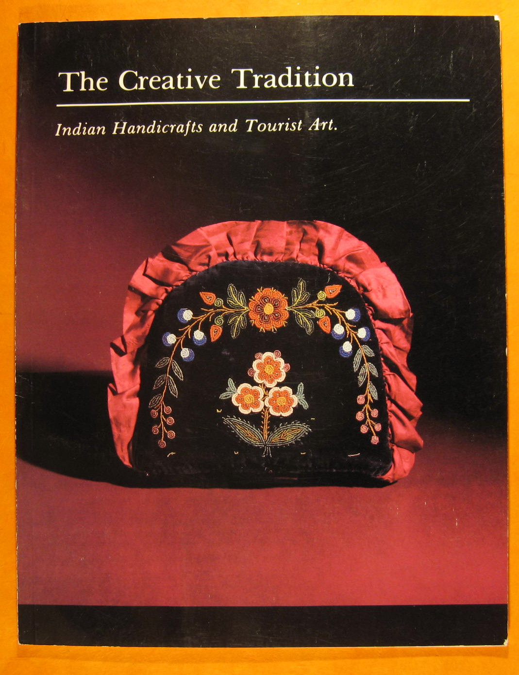 The Creative Tradition:  Indian Handicrafts and Tourist Art
