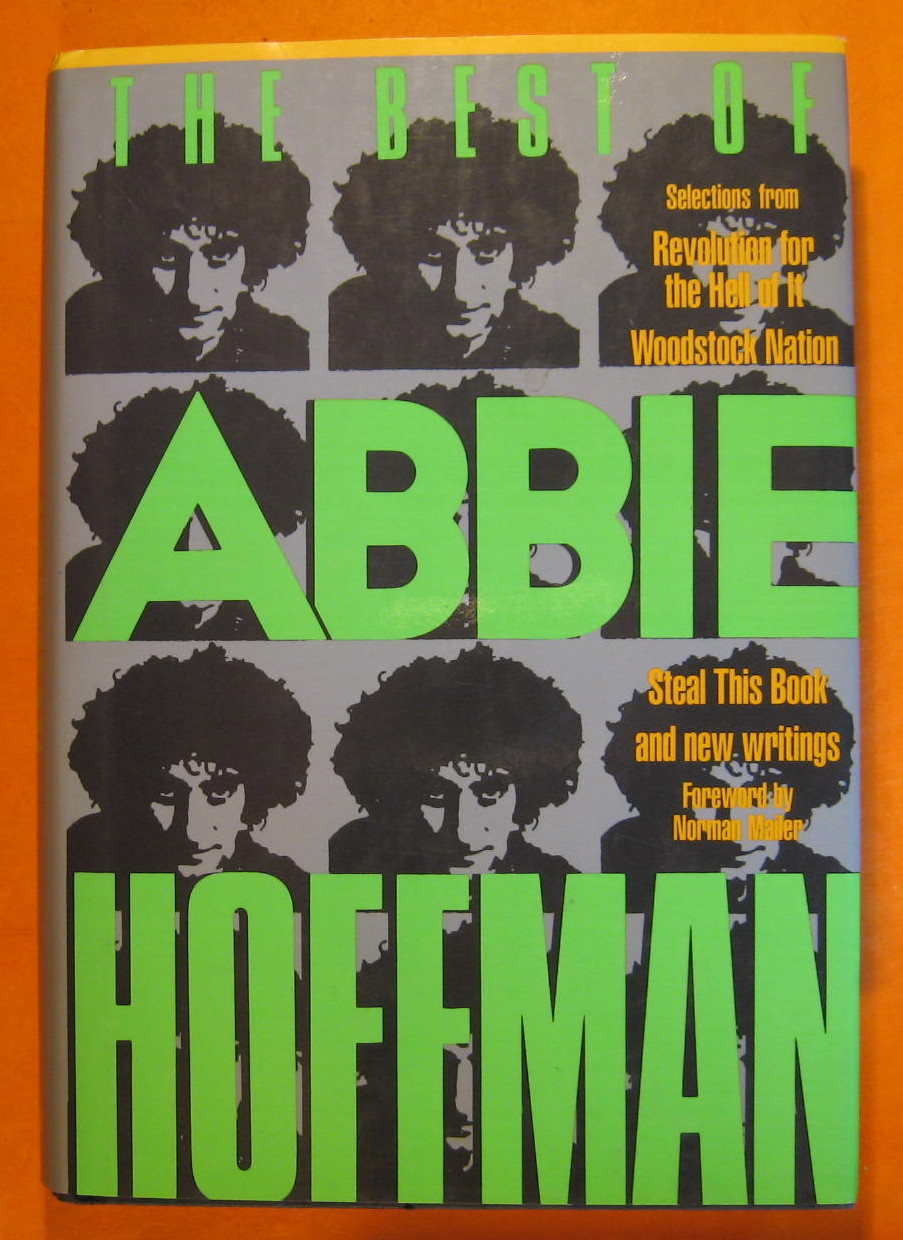 The Best of Abbie Hoffman: Selections from Revolution for the Hell of It, Woodstock Nation, Steal This Book and New Writings, Hoffman, Abbie; Simon, Daniel ; Mailer, Norman