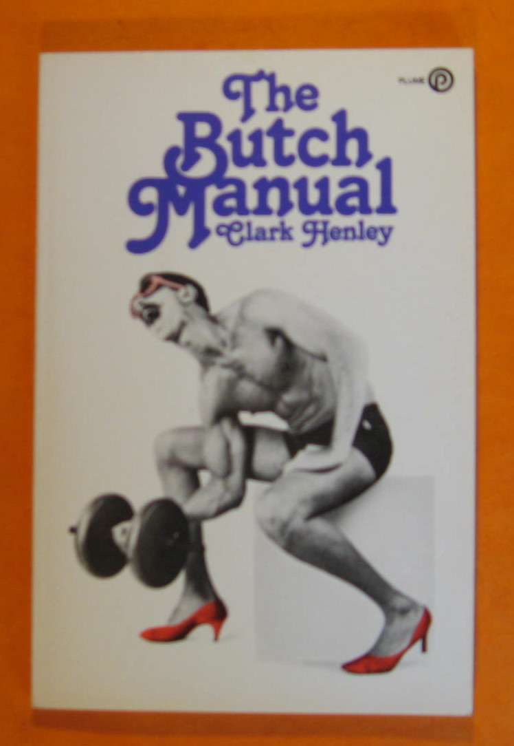 The Butch Manual, Henley, Clark