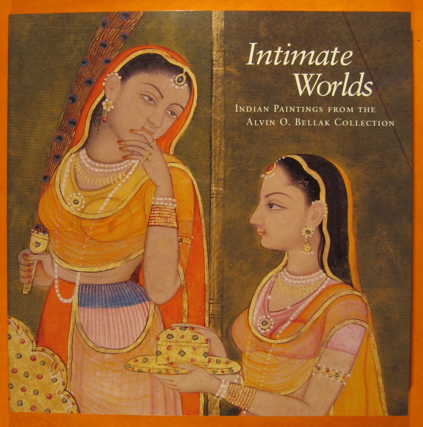 Intimate Worlds: Indian Paintings from the Alvin O. Bellak Collection, Mason, Darielle; Goswamy, B. N.