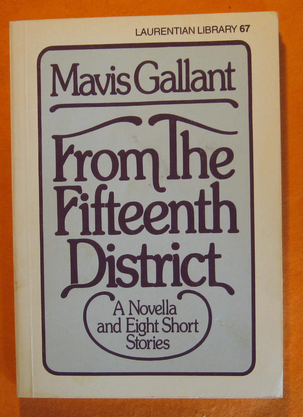 From the Fifteenth District:   A Novella and Eight Short Stories, Gallant, Mavis