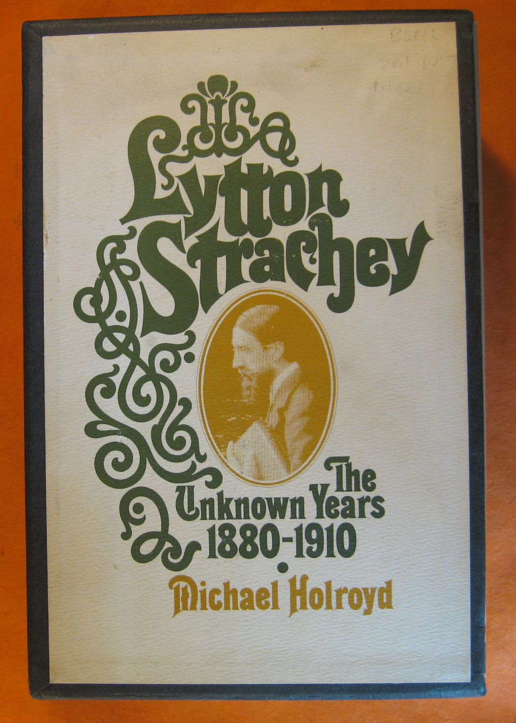 Lytton Strachey The Unknown Years 1880-1910 / Lytton Strachey:  The Years of Achievement 1910-1932 (Two Volumes), Holroyd, Michael