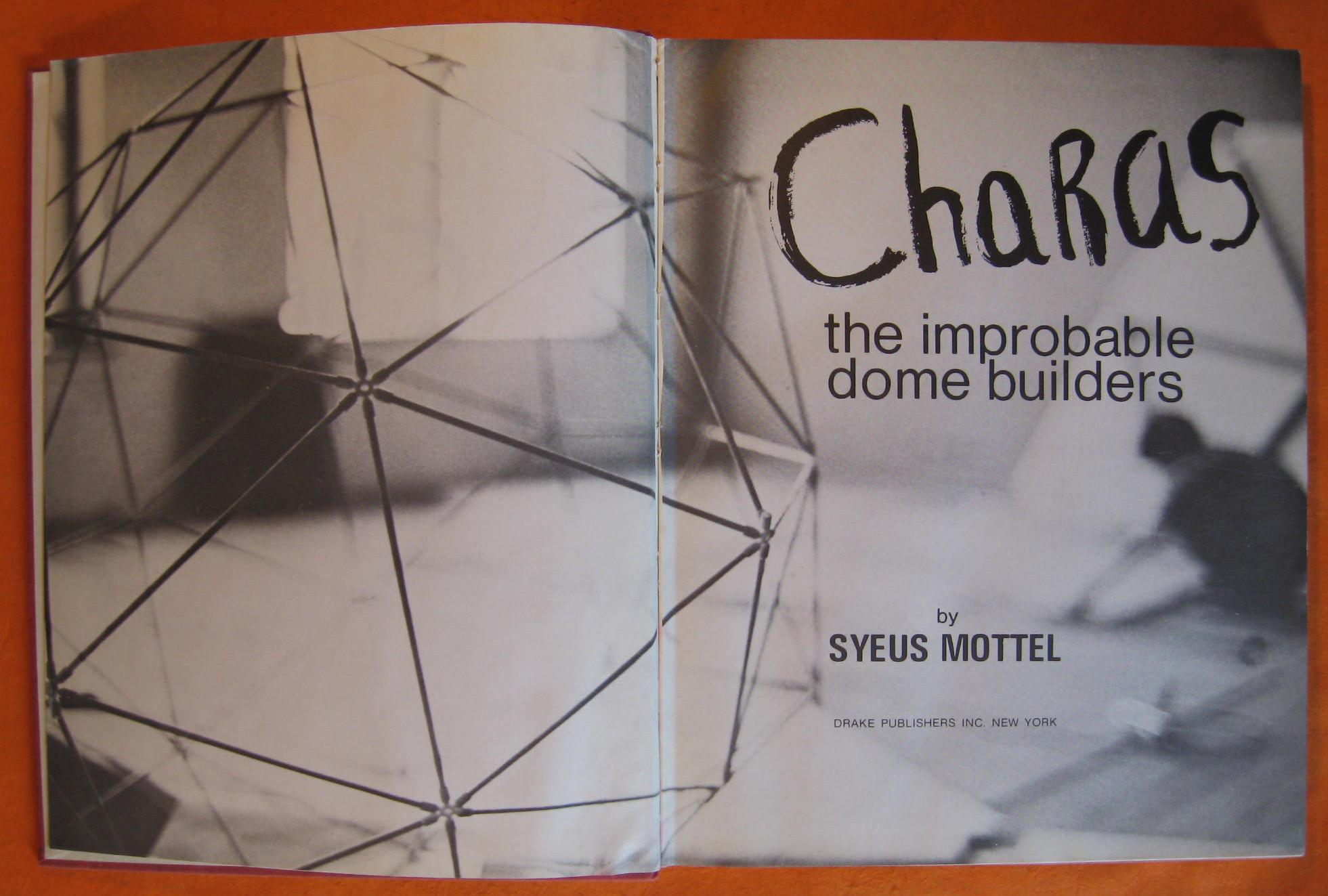 CHARAS:  The Improbable Dome Builders, Mottel, Syeuss