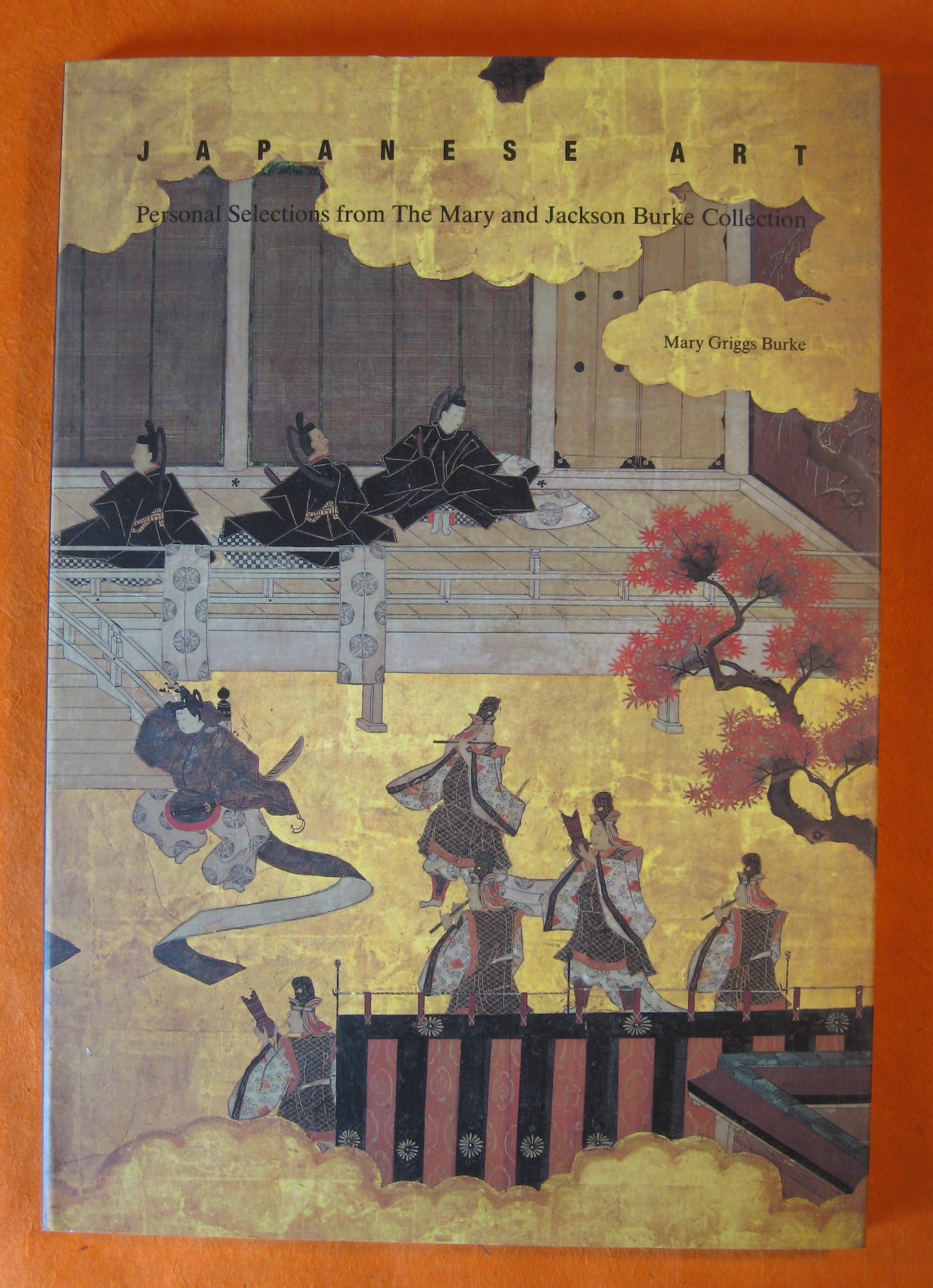 Japanese Art: Personal Selections from the Mary and Jackson Burke Collection, Burke, Mary Griggs