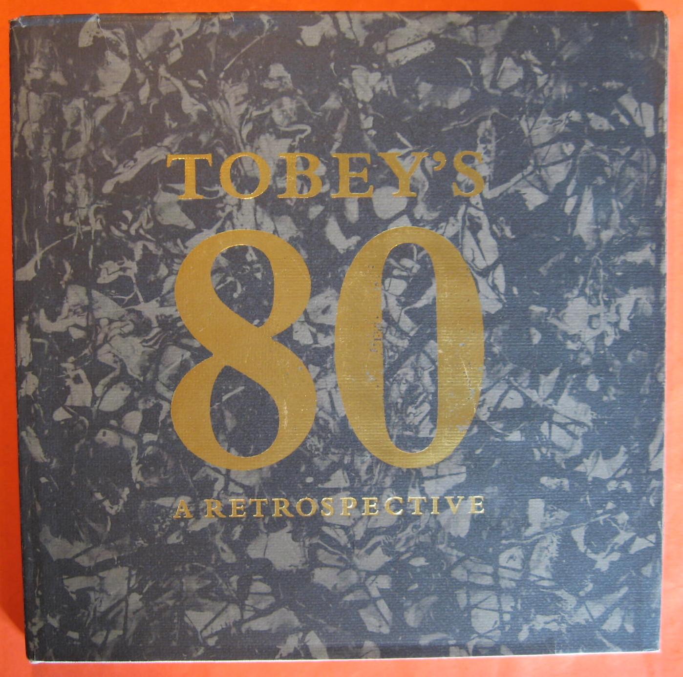 Tobey's 80:  A Retrospective, Tobey, Mark; Fuller, Richard E.; Bowen, Betty