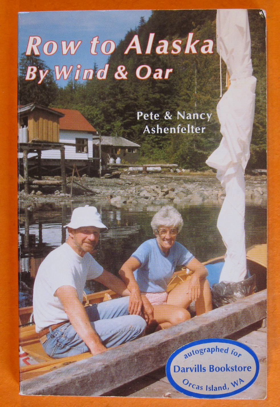 Row to Alaska By Wind & Oar, Ashenfelter, Pete & Nancy