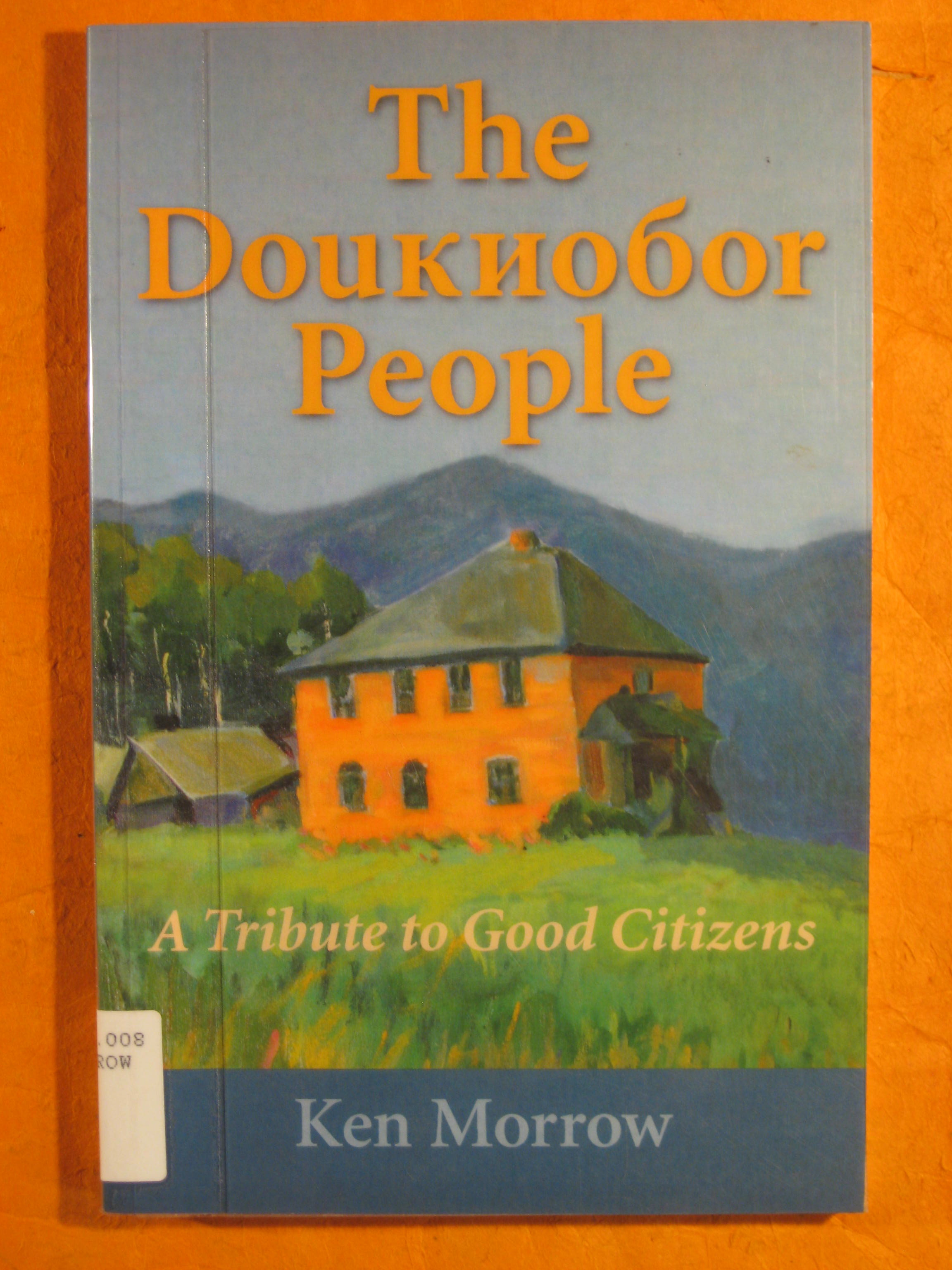 Image for Doukhobor People: a Trubut to Good Citizens, The