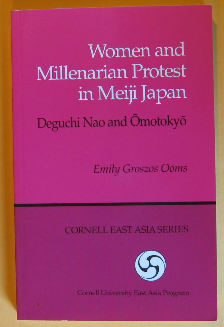 Women and Millenarian Protest in Meiji Japan: Deguchi Nao and Omotokyo, Ooms, Emily Groszos