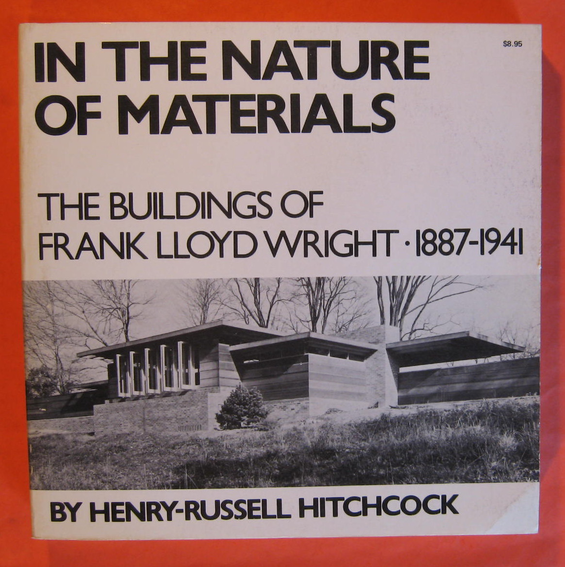 In the Nature of Materials, 1887-1941: The Buildings of Frank Lloyd Wright, Hitchcock, Henry Russell