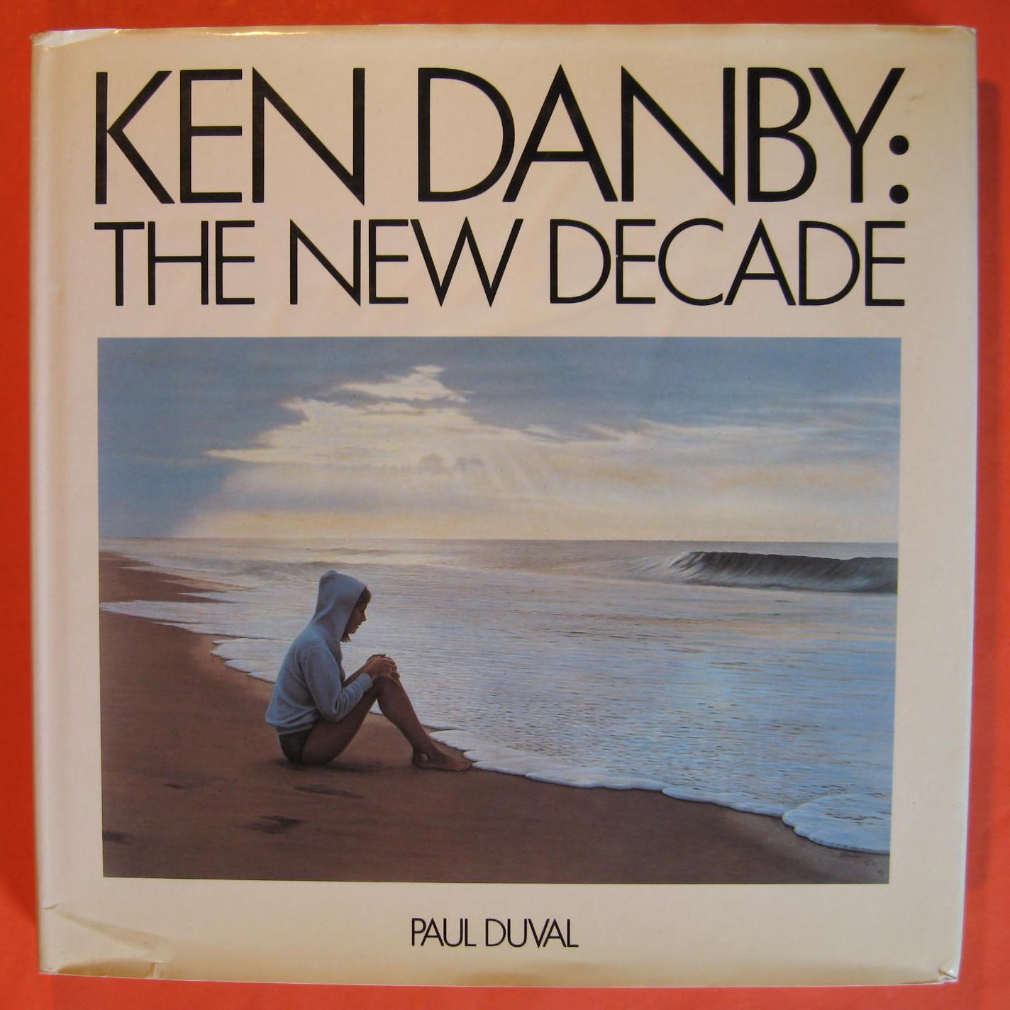 Ken Danby: A New Decade, Duval, Paul; Danby, Ken