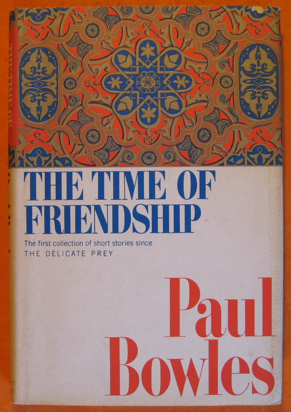 The Time of Friendship, Bowles, Paul
