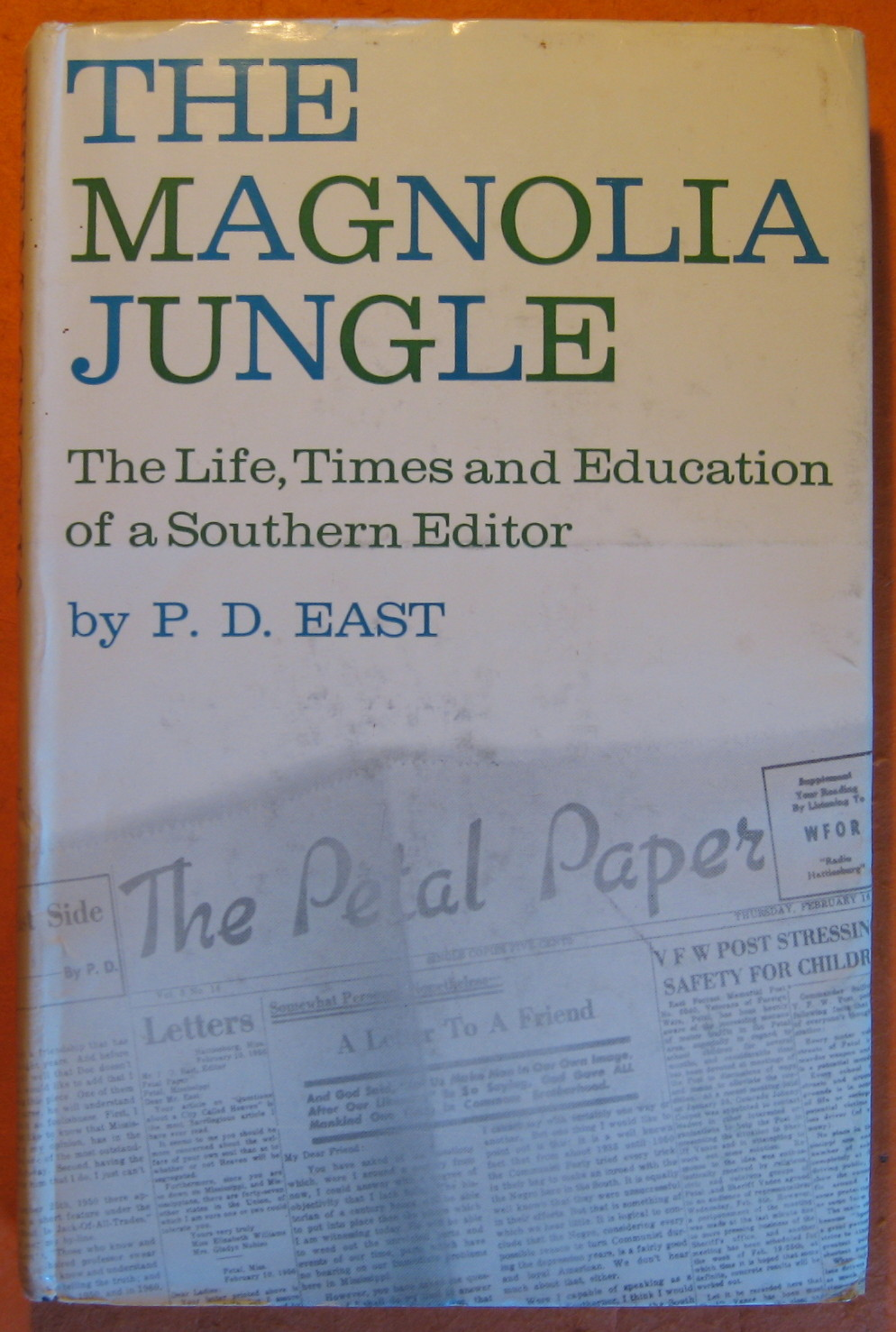 Magnolia Jungle, the: The Life, Times and Education of a Southern Editor, East, P.D.