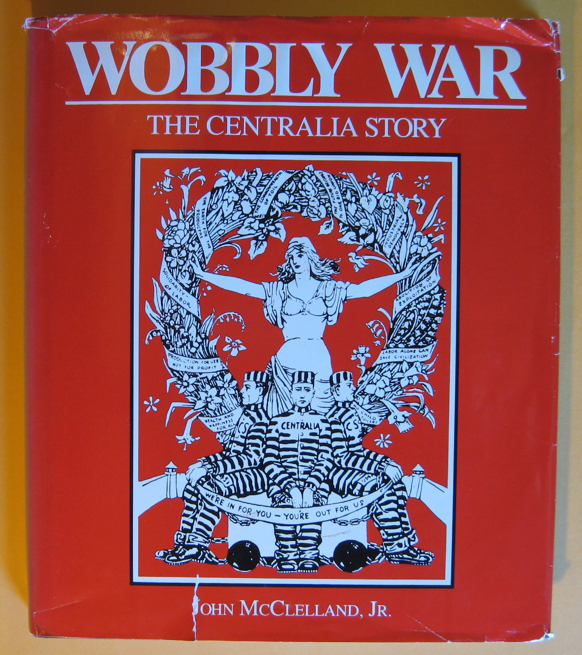 Wobbly War: The Centralia Story, McClelland, John