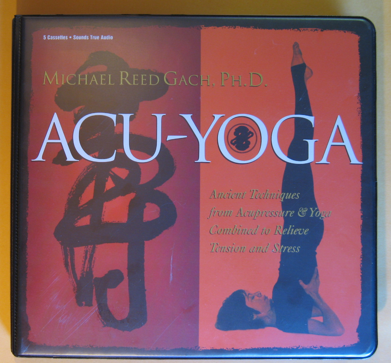 Acu-Yoga: Ancient Techniques from Acupressure & Yoga Combined to Relieve Tension and Stress, Gach, Michael Reed