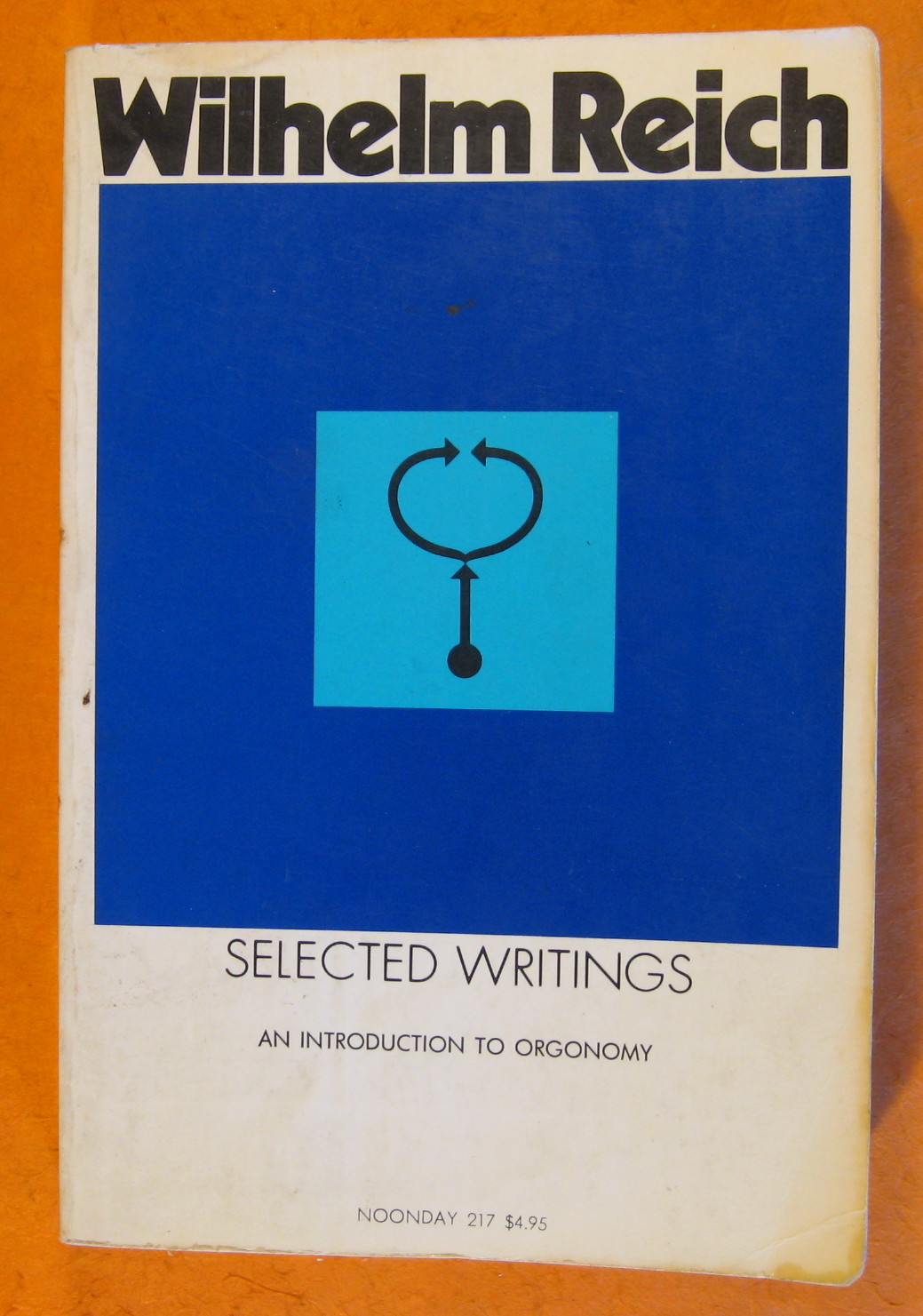 Selected Writings:  An Introduction to Orgonomy, Reich, Wilhelm