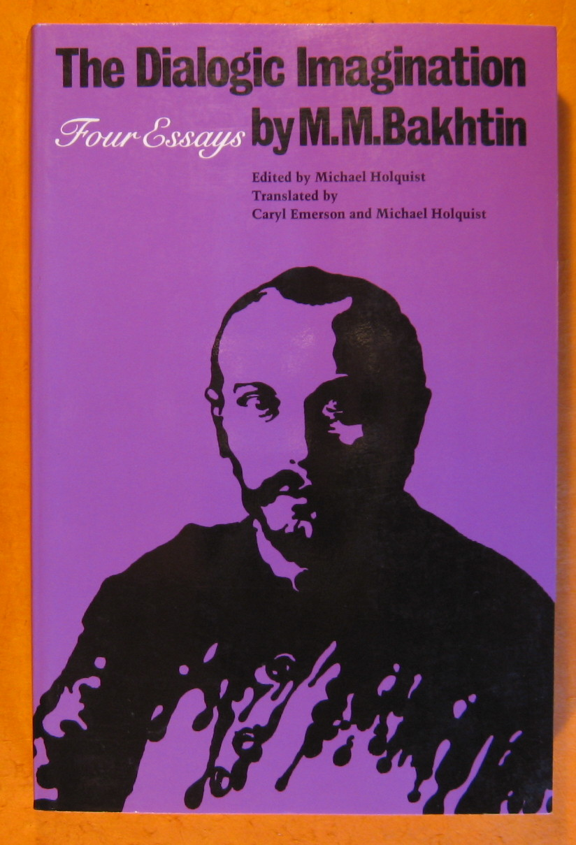 The Dialogic Imagination: Four Essays, Bakhtin, M.M.
