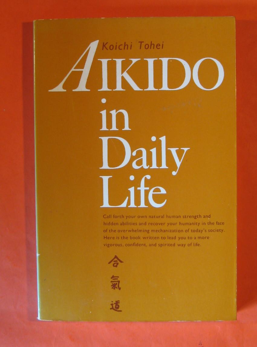 Aikido in Daily Life, Tohei, Koichi