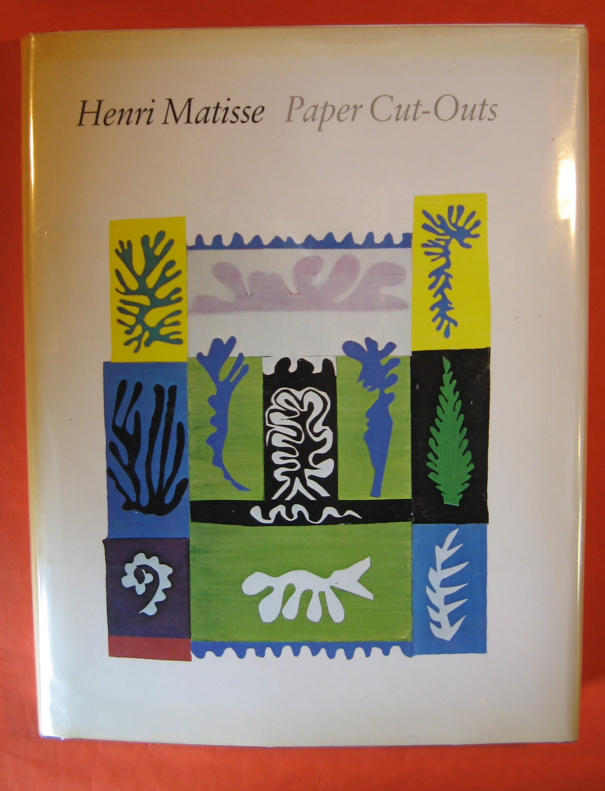 Henri Matisse : Paper Cut-Outs, Matisse, Henri; Jack Cowart; Jack D. Flam; Dominique Fourcade; John Hallmark Neff; John Haletsky; Antoinette King