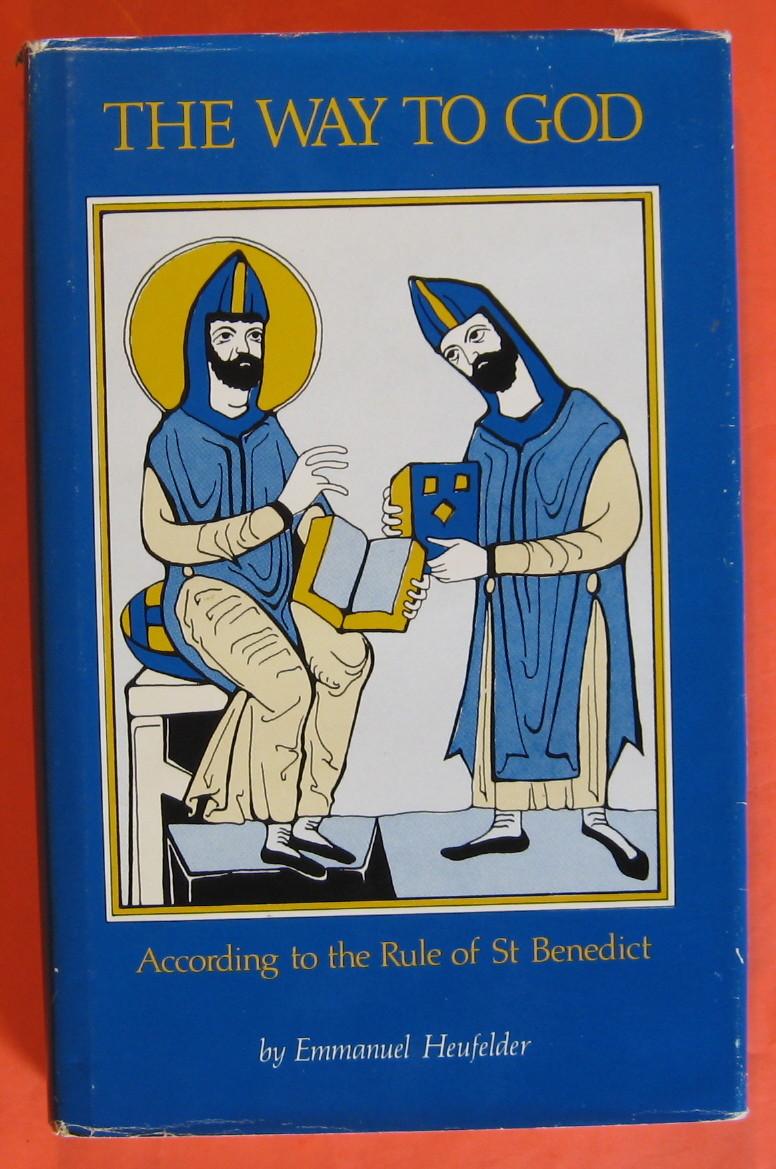 The Way to God According to the Rule of Saint Benedict (Cistercian Studies Series), Heufelder, Emmanuel Maria