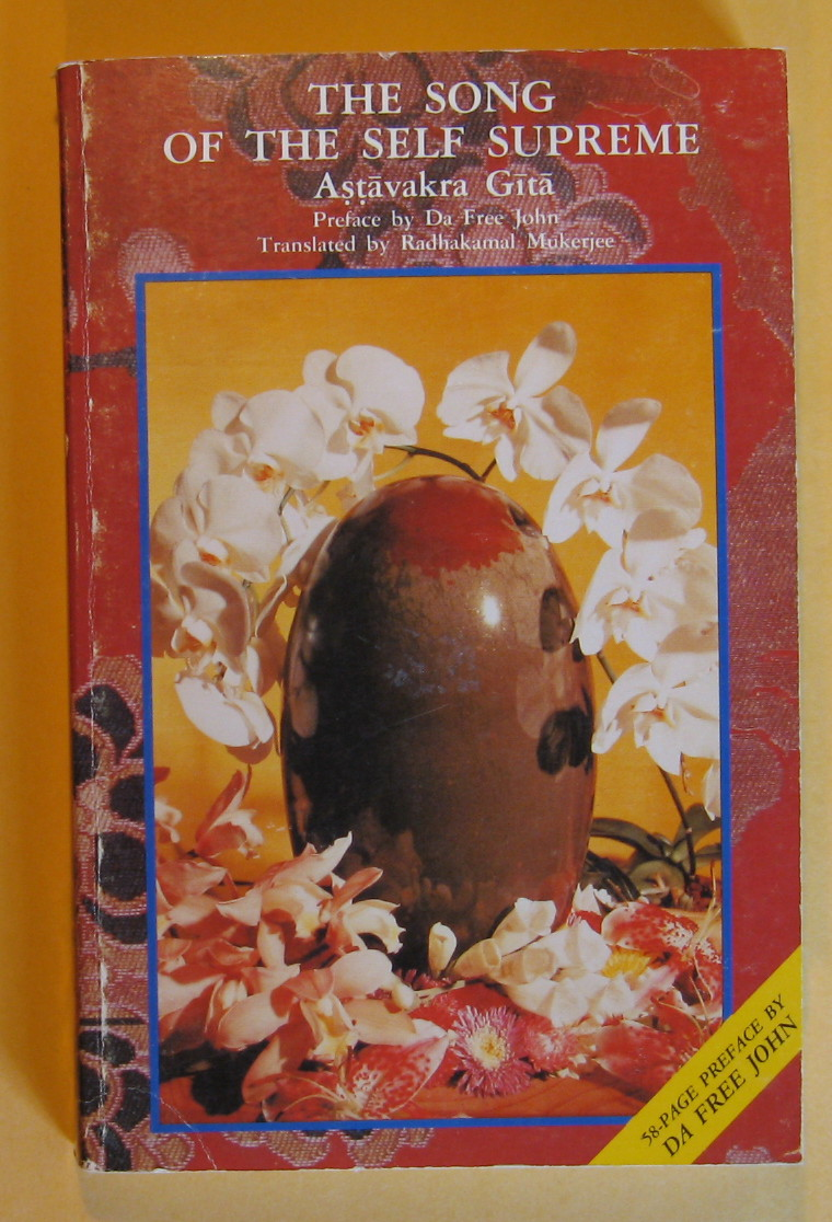 The Song of the Self Supreme: Astavakra Gita : The Classical Text of Atmadvaita By Astavakra, Astavakra; Radhakamal Mukerjee (translator)