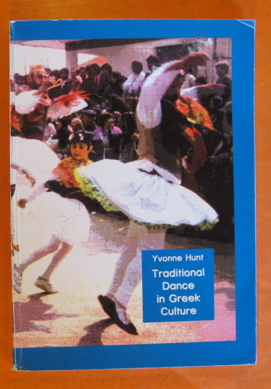 Traditional Dance in Greek Culture, Hunt, Yvonne; Dragoumis, Markos