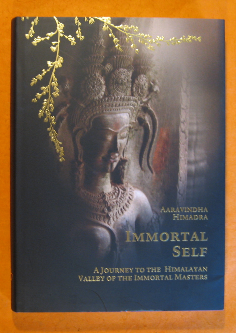 Immortal Self: a Journey to the Himalayan Valley of the Immortal Masters, Himadra, Aaravindha