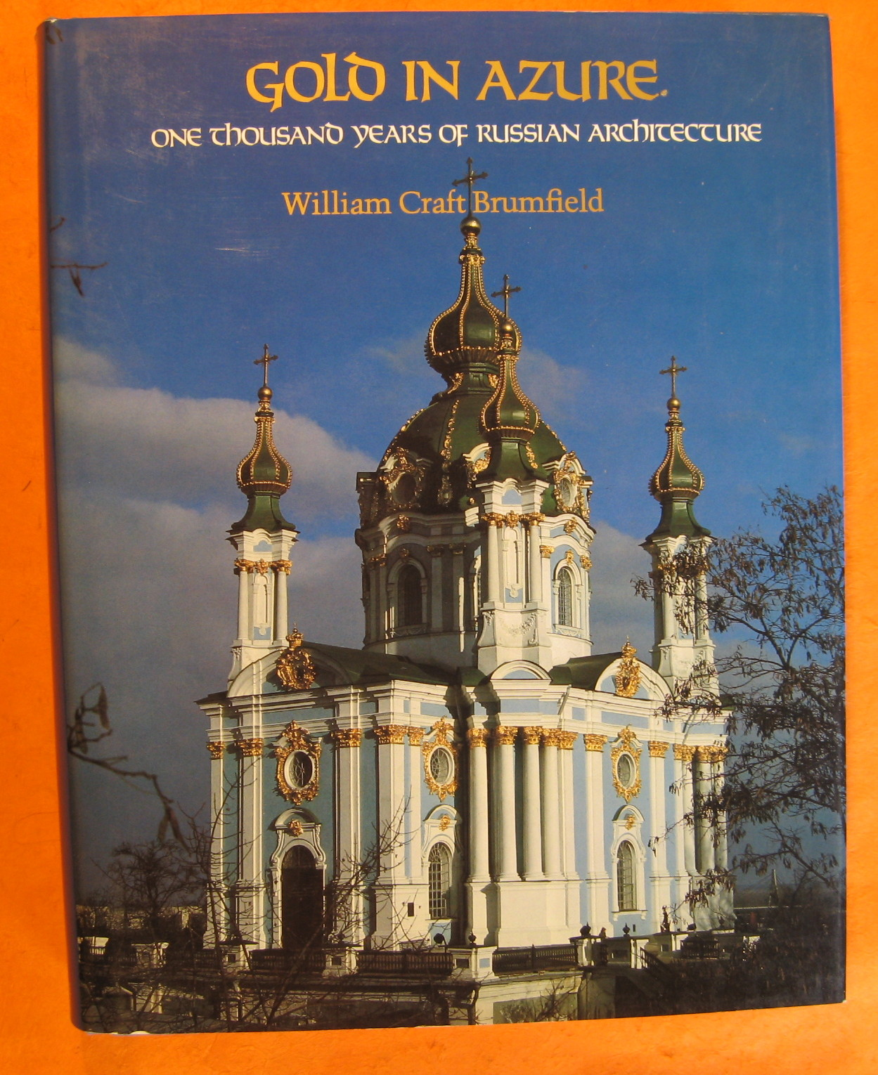 Gold in Azure: One Thousand Years of Russian Architecture, Brumfield, William Craft