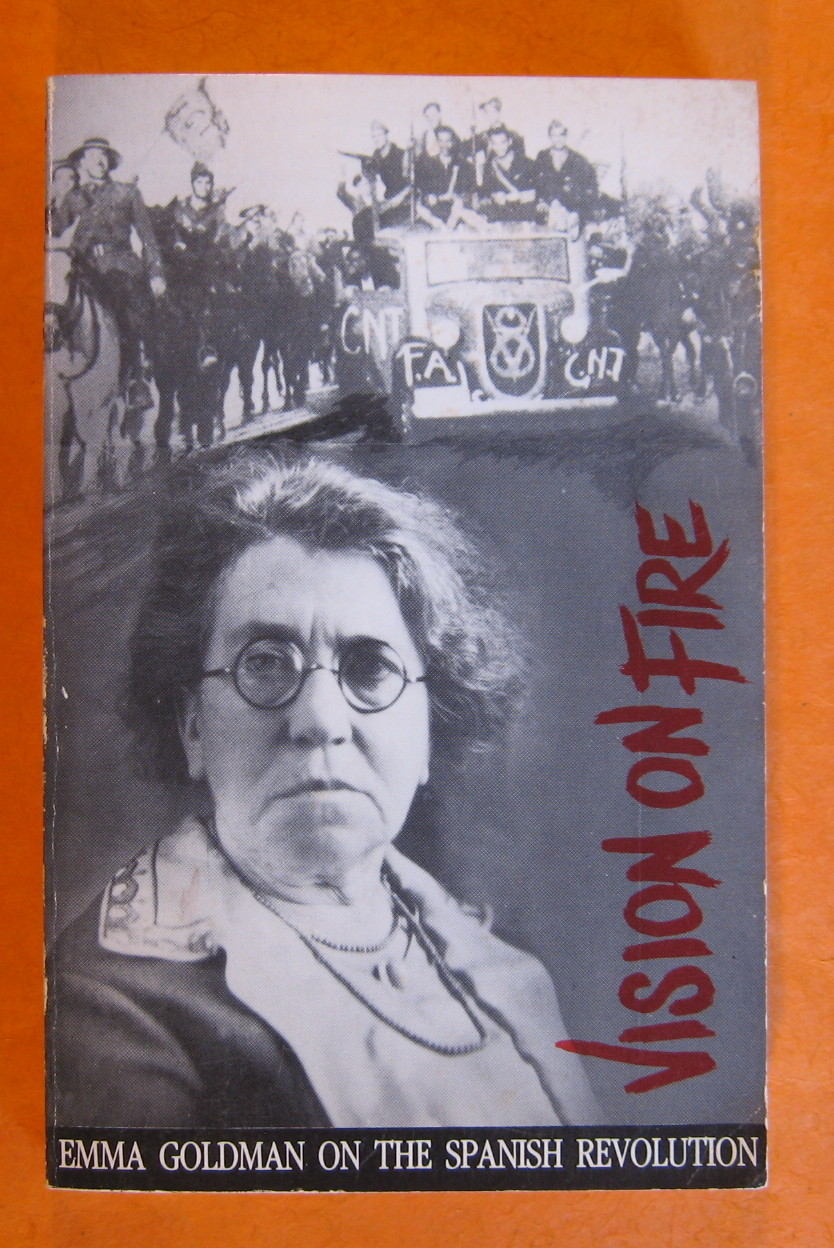 Vision on Fire: Emma Goldman on the Spanish Revolution, Golman, Emma; Porter, David (editor)