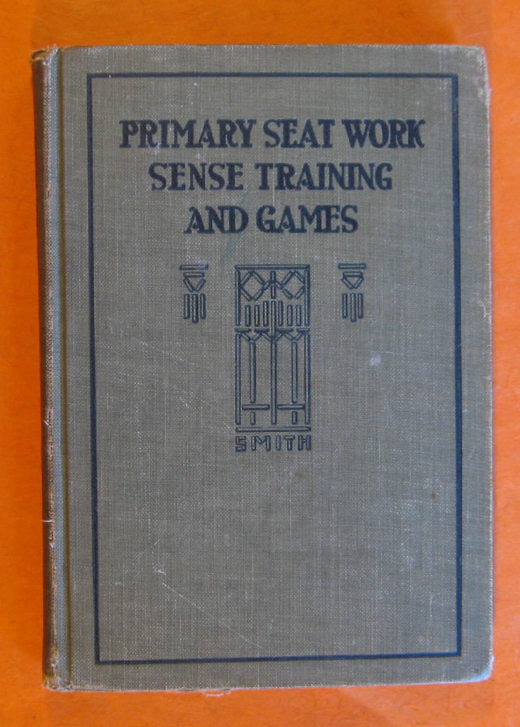 Primary Seat Work Sense Training and Games, Smith, Laura Rountree
