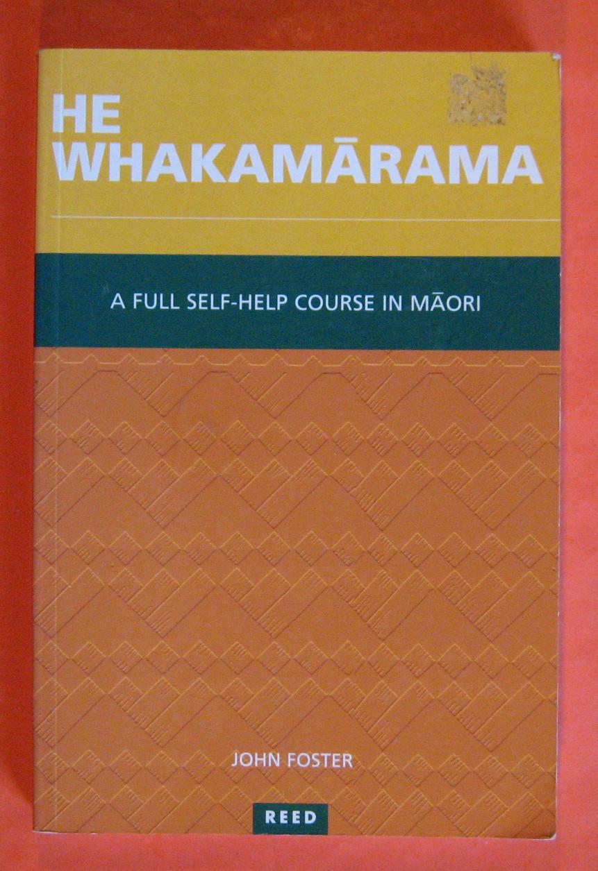 He Whakamarama:  A Full Self-Help Course in Maori, Foster, John