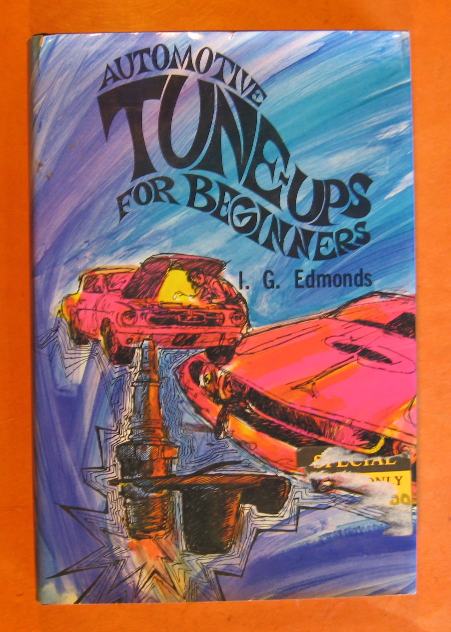 Automotive Tune-Ups for Beginners, Edmonds, I. G.