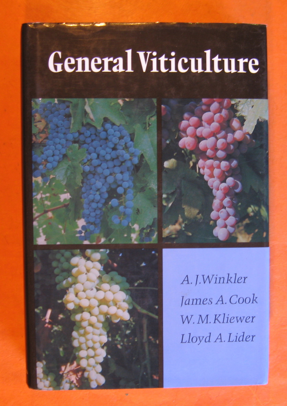 General Viticulture  (Second Edition), Winkler, A. J.;  Cook, James A.;  Kliewer, W. M.;  Lider, Lloyd A.