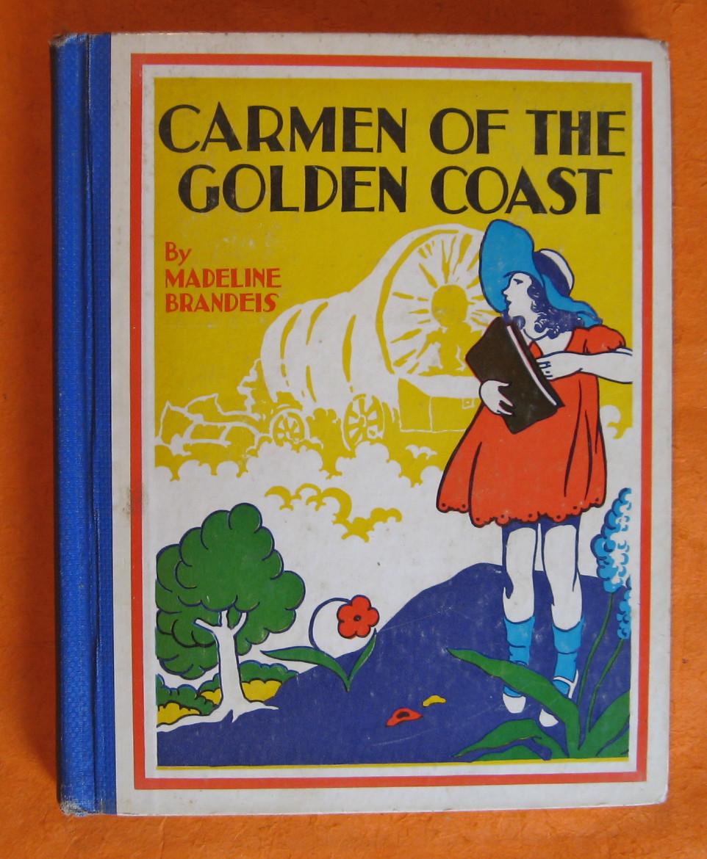 Carmen of the Golden Coast, Brandeis, Madeline
