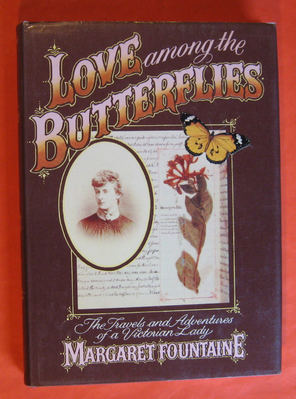 Love Among the Butterflies: The Travels and Adventures of a Victorian Lady, Fountaine, Margaret