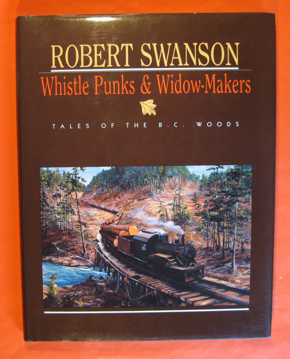 Whistle Punks & Widow-Makers, Swanson, Robert