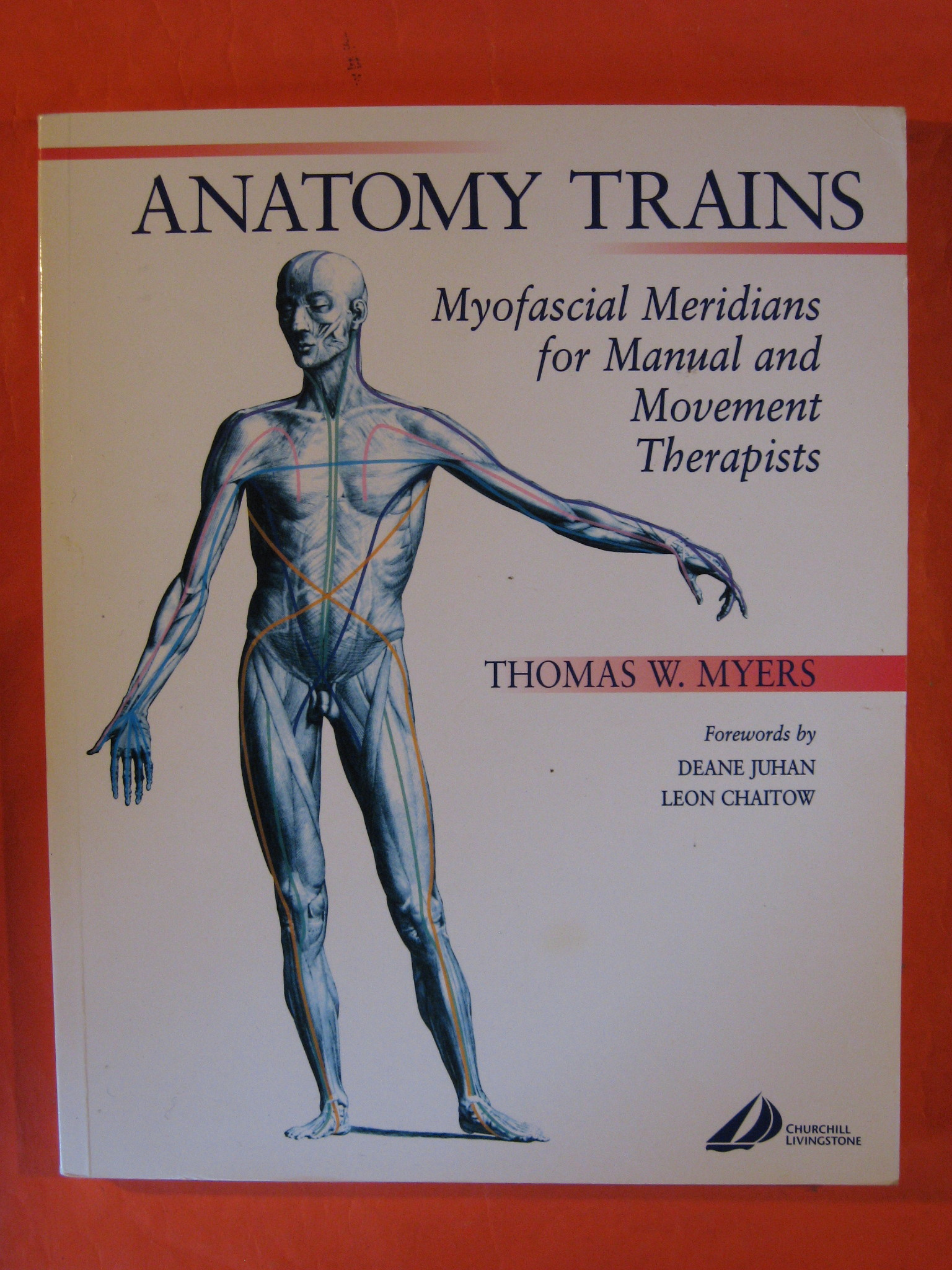 Anatomy Trains: Myofascial Meridians for Manual and Movement Therapists, 1e, Myers, Thomas W.